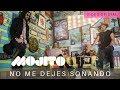 Mojito Lite - No Me Dejes Soñando - Video Oficial