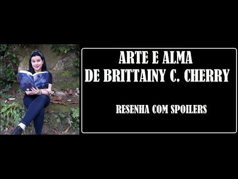 ARTE E ALMA É DEVASTADOR I RESENHA COM SPOILERS I BRITTAINY C CHERRY
