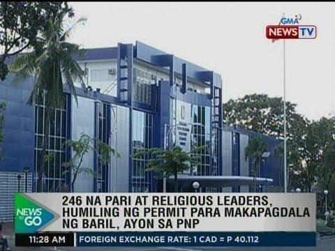 [GMA]  NTG: 246 na pari at religious leaders, humiling ng permit para makapagdala ng baril – PNP
