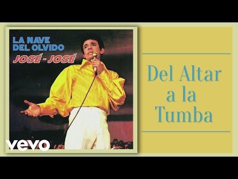 José José - Del Altar a la Tumba (Cover Audio)
