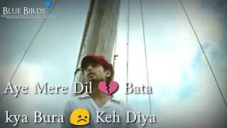 Aye Mere Dil Bata kya Bura Keh Diya whatsapp   - YouTube