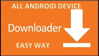 how to get downloader app on All Android Device, Easiest Way, Verified