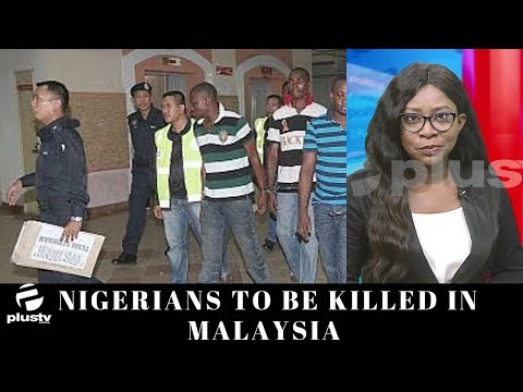 Death Row: Nigerians To Be Killed In Malaysia
