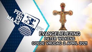 Evangelielezing Goede Vrijdag pater Wilkens - 2 april 2021 - Peel en Maas TV Venray
