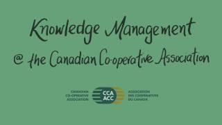 Knowledge Management at the Canadian Co-operative Association