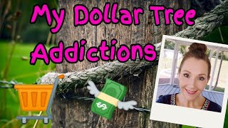 My Dollar Tree Addictions 2019