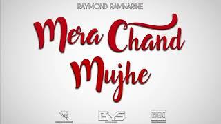 Raymond Ramnarine feat. Miss Renuka - Mera Chand Mujhe (2019)