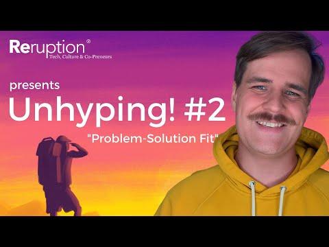 Problem Solution Fit? Aber ich weiß doch, was die Kunden wollen! |Folge 2 von Unhyping