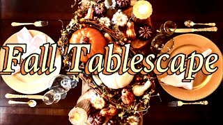 Fall Tablescape 2017 | Thanksgiving Dinner Table