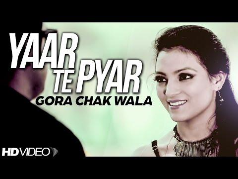 Yaar Te Pyar  Gora Chak Wala