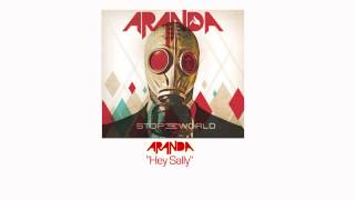 "Aranda - ""Hey Sally"""