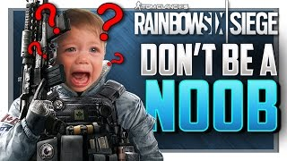 5 MORE THINGS ONLY NOOBS DO IN Rainbow Six Siege!