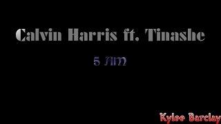 Calvin Harris Ft. Tinashe   5 AM Song Lyrics