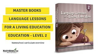 Teaching Language Lessons For A Living Education Level 2 // Homeschool Curriculum By Master Books