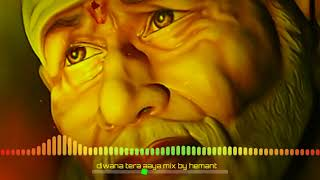    Diwana tera aaya baba teri shirdi me fully vibration mix by hemant sharma