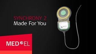 SYNCHRONY 2 Cochlear Implant: Made For You