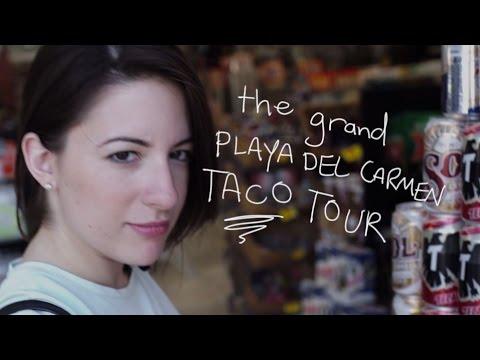 The Grand Playa Del Carmen Taco Tour