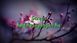 Download lagu Screen Kau Kesayanganku Mp3