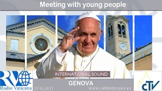 2017.05.27 Pope Francis in Genoa - Meeting with youth of the Diocesan Mission