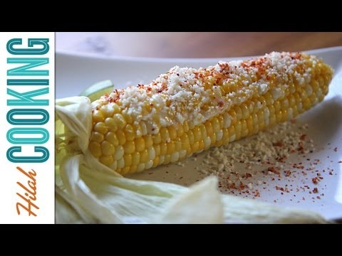 How to Make Grilled Corn on the Cob – Elotes! | Hilah Cooking