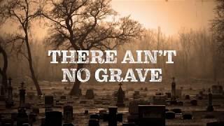 Ain't No Grave Instrumental With Lyrics