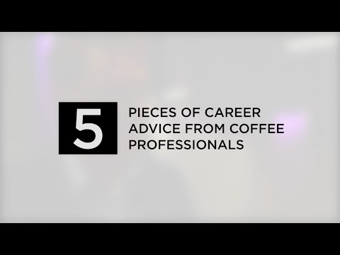 5 Pieces of Career Advice from Coffee Professionals