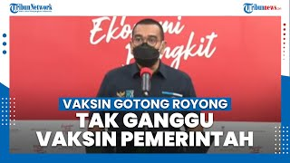 Pastikan Vaksinasi Gotong Royong Tak Ganggu Vaksinasi Pemerintah, Jubir BUMN: Ini Saling Melengkapi