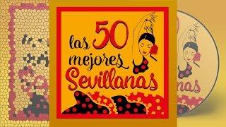 Las 50 Mejores Sevillanas - Más De 3h De Sevillanas Para Bailar