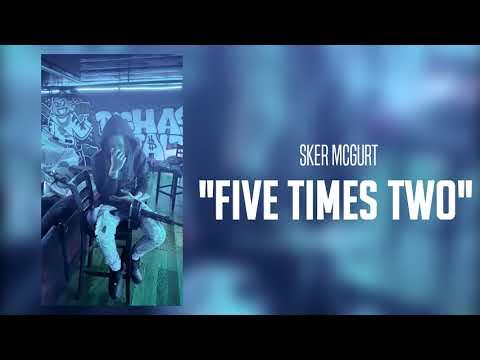 Sker McGurt – Five Times Two (Audio)