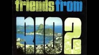 Friends From Rio 2   Os Escravos Do Jo