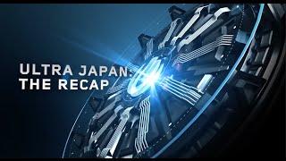 Ultra Japan: The Recap