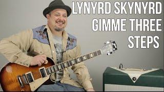 Lynyrd Skynyrd Gimme Three Steps Guitar Lesson + Tutorial