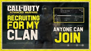 "Advanced Warfare: ""Recruiting For My Clan"" ""Anyone Can JOIN"" (Clan Recruiting)"