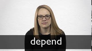 How to pronounce DEPEND in British English