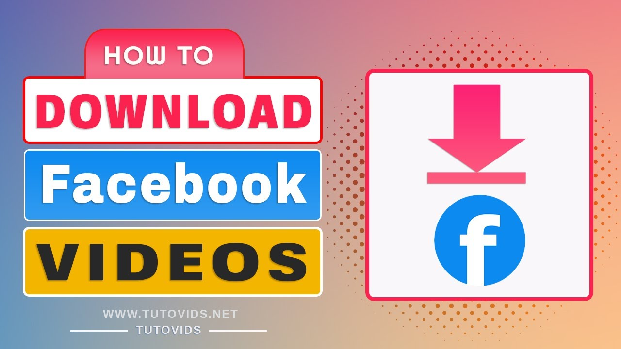 How To Download Facebook Videos Without Any Software (Updated 2018)