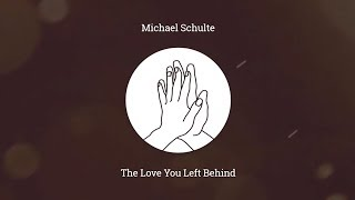 Michael Schulte The Love You Left Behind