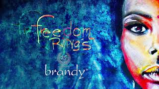 Brandy   Freedom Rings (Official Audio)