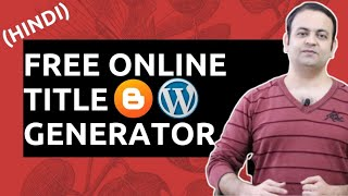 Title generator for blogger & wordpress article🔥Unlimited free online title generator (Hindi)