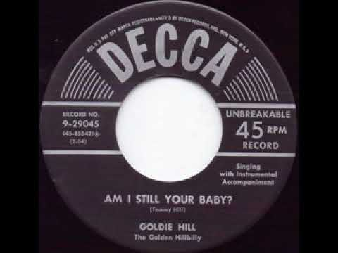 Am I Still Your Baby - Goldie Hill
