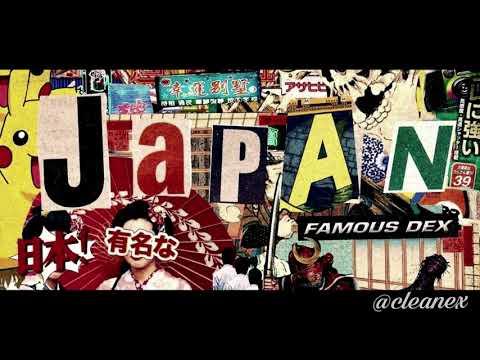 Famous Dex - Japan (Clean)