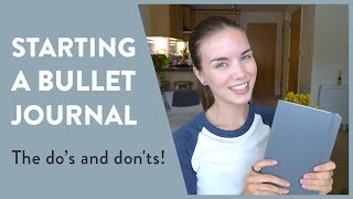 Starting A Bullet Journal   The Do's And Don'ts!