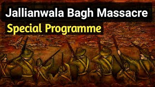 History of Jalianwal Bagh Massacre ! Special Programme on 100 Years