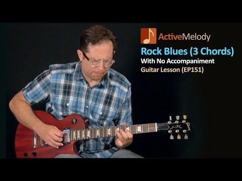 Rock Blues Guitar Lesson (Just 3 Chords) - Solo Guitar Lesson - EP151