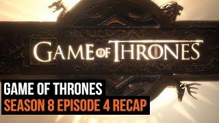 Game of Thrones Season 8 Episode 4 Recap