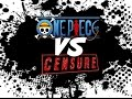CBS #1 - One Piece VS Censure