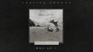 Casting Crowns - Who Am I (Official Lyric Video) - YouTube