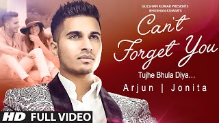 Arjun: Can't Forget You (Tujhe Bhula Diya) VIDEO Song ft. Jonita Gandhi | T-Series