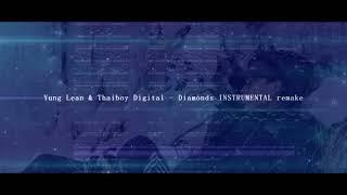 Yung Lean & Thaiboy Digital   Diamonds INSTRUMENTAL Remake V2
