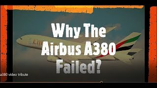 Why Airbus Will Cease The Production Of The A380? | The A380 Failure