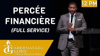 Pasteur Gregory Toussaint | Percée Financière | Tabernacle de Gloire | 12:00 PM